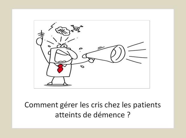 Comment gérer les cris chez les patients atteints de démence ?