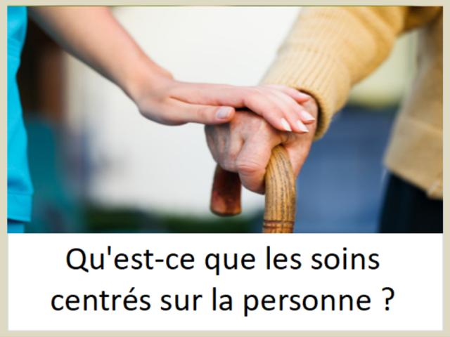 Qu'est-ce que « les soins centrés sur la personne » ?