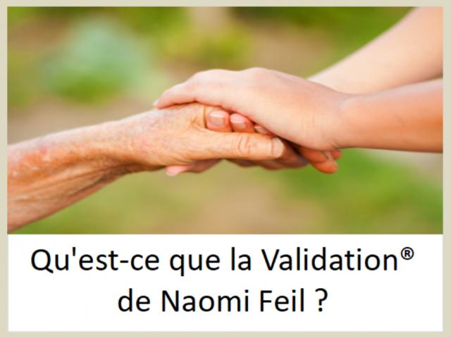 Qu'est-ce que la Validation® de Naomi Feil ?