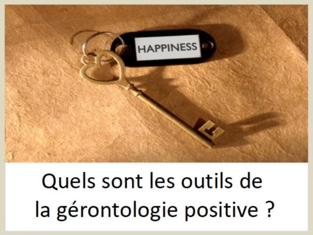 Quels sont les outils de la gérontologie positive ?