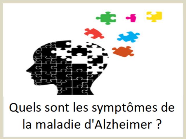 Quels sont les symptômes de la maladie d'Alzheimer ?